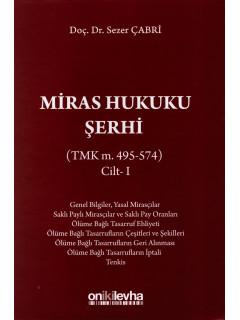 Miras Hukuku Şerhi (TMK m. 495-574) Cilt - I