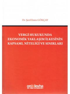 Vergi Hukukunda Ekonomik Yaklaşım İlkesinin Kapsamı, Niteliği ve Sınırları