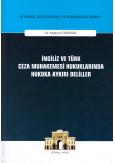 İngiliz ve Türk Ceza Muhakemesi Hukuklarında Hukuka Aykırı Deliller