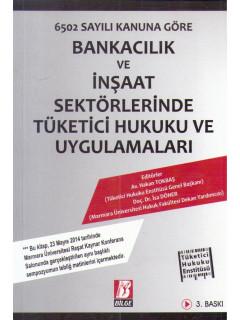 Bankacılık ve İnşaat Sektörlerinde Tüketici Hukuku ve Uygulamaları