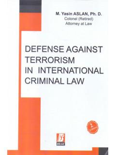 Defense Against Terrorism in International Criminal Law
