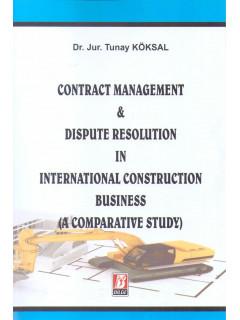 Contract Management & Dıspute Resolutıon In Internatıonal Constructıon Busıness ( A Comparatıve Study)