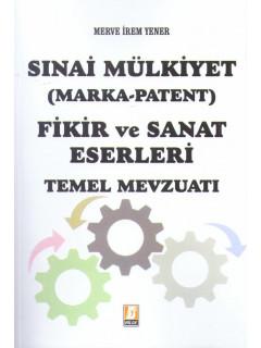 Sınai Mülkiyet (Marka-Patent) Fikir ve Sanat Eserleri Temel Mevzuatı