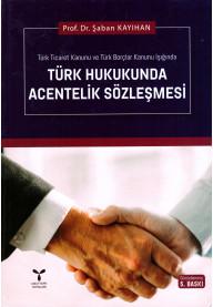 Türk Hukukunda Acentelik Sözleşmesi