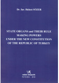 State Organs and Their Rule Making Powers Under The New Constitution of The Repuclic of Turkey