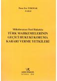 Türk Mahkemelerinin Geçici Hukuki Koruma Kararı Verme Yetkileri