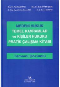 Medeni Hukuk Temel Kavramlar ve Kişiler Hukuku Pratik Çalışma Kitabı