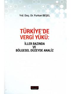 Türkiye'de Vergi Yükü: İller Bazında ve Bölgesel Düzeyde Analiz