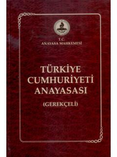 Türkiye Cumhuriyeti Anayasası (Gerekçeli)
