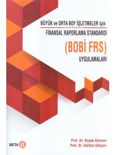 Büyük ve Orta Boy İşletmeler için Finansal Raporlama Standardı (BOBİ FRS) Uygulamaları