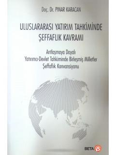 Uluslararası Yatırım Tahkiminde Şeffaflık Kavramı