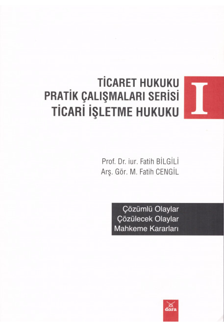 Ticaret Hukuku Pratik Çalışmaları Serisi Ticari İşletme Hukuku I
