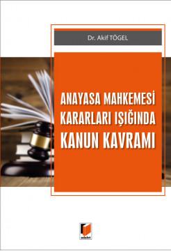 Anayasa Mahkemesi Kararları Işığında Kanun Kavramı