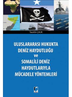 Deniz Haydutluğu ve Somalili Deniz Haydutlarıyla Mücadele Yöntemleri