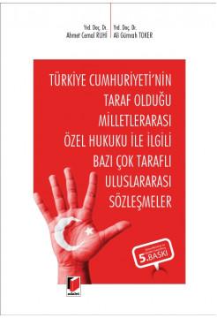 Türkiye Cumhuriyeti'nin Taraf Olduğu Milletlerarası Özel Hukuku ile İlgili Bazı Çok Taraflı Uluslararası Sözleşmeler
