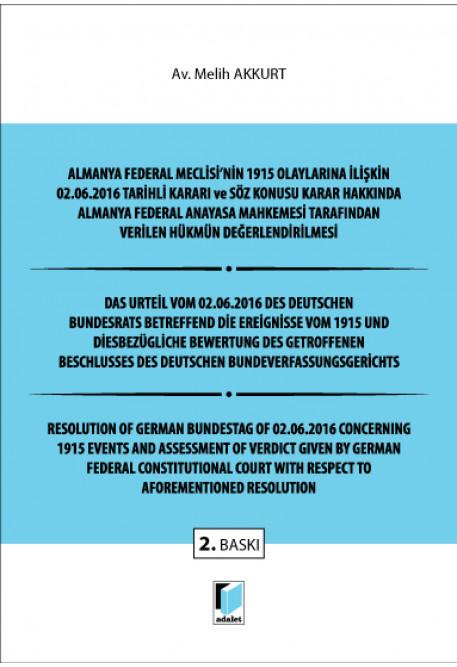 Almanya Federal Meclisi'nin 1915 Olaylarına İlişkin 02.06.2016 Tarihli Kararı ve Söz Konusu Karar Hakkında Almanya Federal Anayasa Mahkemesi Tarafından Verilen Hükmün Değerlendirilmesi