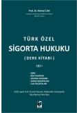 Türk Özel Sigorta Hukuku (Ders Kitabı) Cilt I