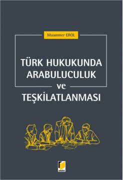 Türk Hukukunda Arabuluculuk ve Teşkilatlanması