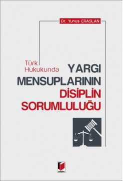 Yargı Mensuplarının Disiplin Sorumluluğu