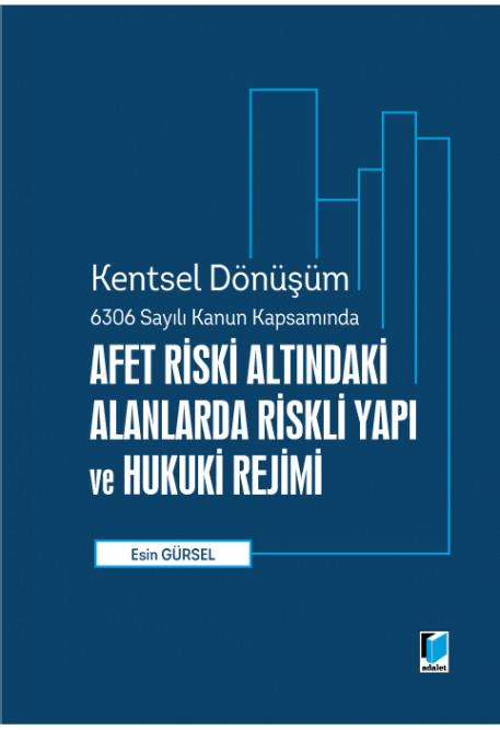Afet Riski Altındaki Alanlara Riskli Yapı ve Hukuki Rejimi