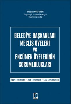 Belediye Başkanları Meclis Üyeleri ve Encümen Üyelerinin Sorumlulukları