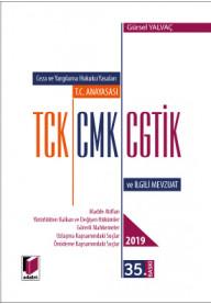 T.C. Anayasası TCK, CMK, CGTİK ve İlgili Mevzuat