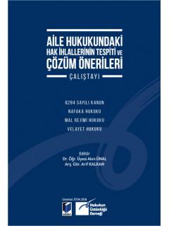 Aile Hukukundaki Hak İhlallerinin Tespiti ve Çözüm Önerileri Çalıştayı