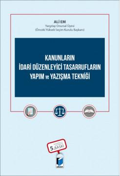 Kanunların İdari Düzenleyici Tasarrufların Yapım ve Yazışma Tekniği