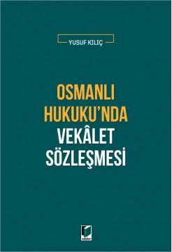 Osmanlı Hukuku'nda Vekalet Sözleşmesi