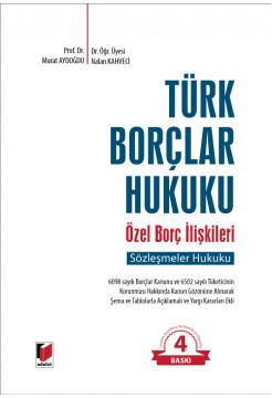 Türk Borçlar Hukuku Özel Borç İlişkileri (Sözleşmeler Hukuku)