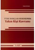 Türk Borçlar Hukukunda Yakın Kişi Kavramı