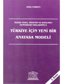 Türkiye İçin Yeni Bir Anayasa Modeli