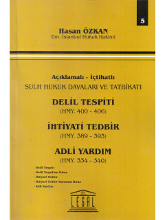 Delil Tespiti HMY. 400-406 İhtiyati Tedbir HMY. 389-393 Adli Yardım HMY. 334-340