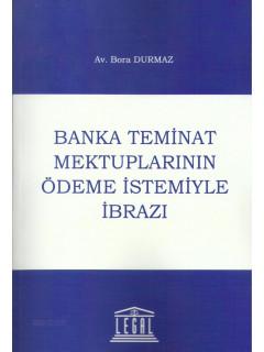 Banka Teminat Mektuplarının Ödeme İstemiyle İbrazı