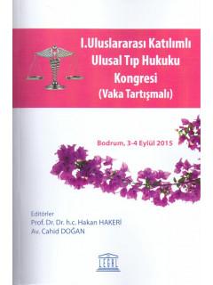 I. Uluslararası Katılımlı Ulusal Tıp Hukuku Kongresi (Vaka Tartışmalı)