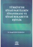 Türkiye'de Siyasi Partilerin Finansmanı ve Siyasi Rekabette Eşitlik