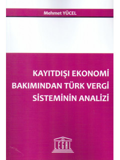 Kayıtdışı Ekonomi Bakımından Türk Vergi Sisteminin Analizi