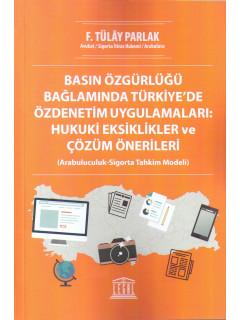 Basın Özgürlüğü Bağlamında Türkiye'de Özdenetim Uygulamaları: Hukuki Eksiklikler ve Çözüm Önerileri