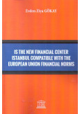 Is The New Financial Center Istanbul Compatible With The European Union Financial Norms