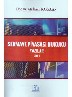Sermaye Piyasası Hukuku Yazılar Cilt I
