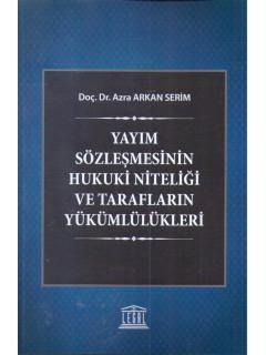 Yayım Sözleşmesinin Hukuki Niteliği ve Tarafların Yükümlülükleri