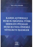 Karşılaştırmalı Hukuk Işığında Türk Sermaye Piyasası Hukukukunda Önemli Nitelikte İşlemler