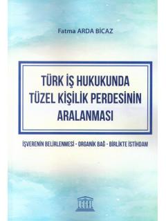 Türk İş Hukukunda Tüzel Kişilik Perdesinin Aralanması