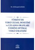 Türkiye'de Vergi Cezası, Denetimi ve Uzlaşma Oranları Üzerine Optimal Vergi Stratejisi