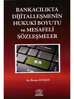 Bankacılıkta Dijitalleşmenin Hukuki Boyutu ve Mesafeli Sözleşmeler