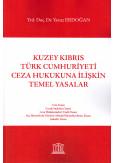 Kuzey Kıbrıs Türk Cumhuriyeti Ceza Hukukuna İlişkin Temel Yasalar