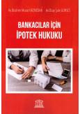Bankacılar için İpotek Hukuku