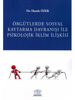 Örgütlerde Sosyal Kaytarma Davranışı ile Psikolojik İklim İlişkisi