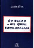 Türk Hukukunda ve Karşılaştırmalı Hukukta Evde Çalışma