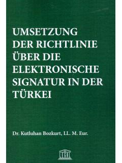 Umsetzung Der Richtlinie Über Die Elektronische Signatur in Der Türkei